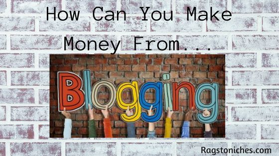 how can you make money from blogging