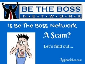 is be the boss network a scam