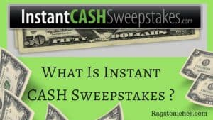 What Is Instant Cash Sweepstakes?  Scam Or Legit?