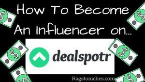 how to become an influencer at dealspotr