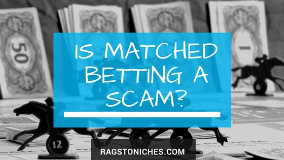 is matched betting a scam