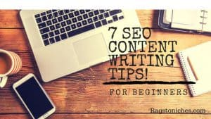7 SEO Content Writing Tips For Beginners!