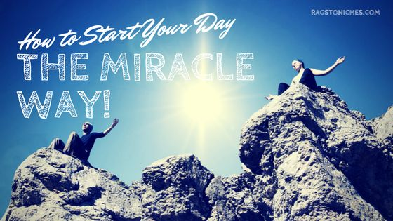 how to start your day the miracle way