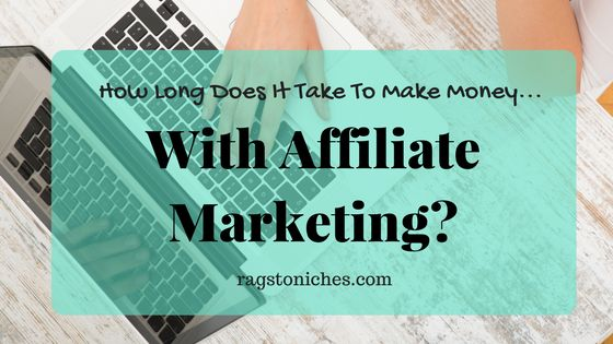 how long does it take to make money affiliate marketing online