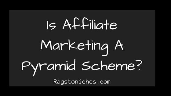 is affiliate marketing a pyramid scheme?