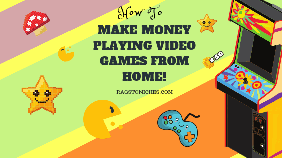 How To Make Money Playing Video Games From Home 3 Awesome Ways To