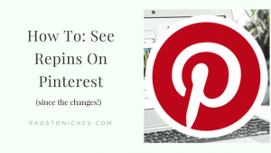 How To See Repins On Pinterest, (Since The Changes!)