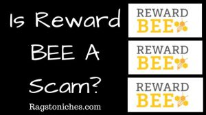 Is Reward Bee A Scam? Or Buzzing Rewards Site?