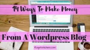 14 Ways To Make Money From A WordPress Blog