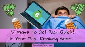 ways to get rich from home in your pjs