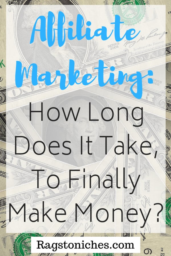 how long does it take to make money affiliate marketing