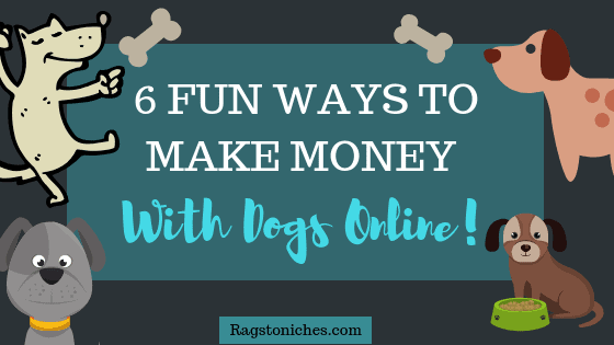 fun ways to make money with dogs online and from home