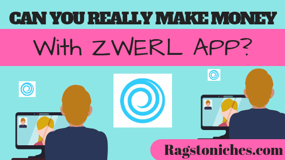 Zwerl Review - Is Zwerl App Legit? THIS SURPRISED ME!! - RAGS TO NICHE$