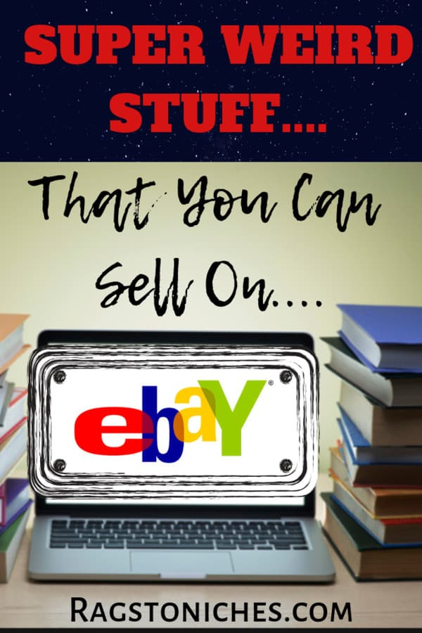 Weird Things You Can Sell On Ebay For Cash!