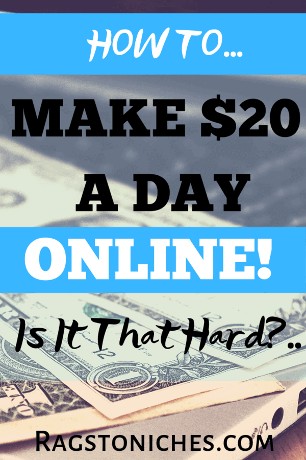 How To Make $20 A Day Online... Is It THAT Hard?