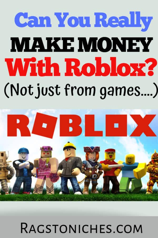 How To Make Money With Roblox Rags To Niche