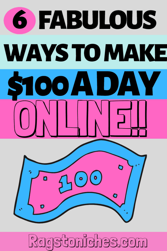 6 ways to make $100 a day online from home!
