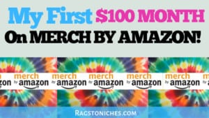 Merch by amazon my first 100 dollar month