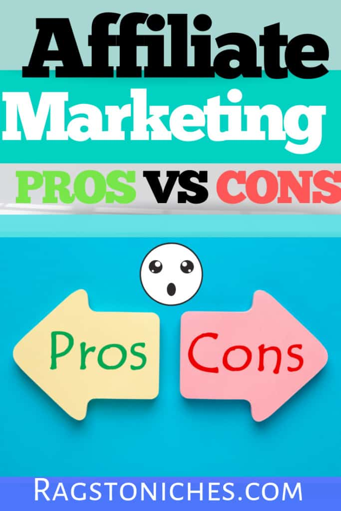 PROS VS CONS of affiliate marketing!