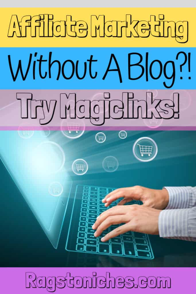 Affiliate marketing without a blog, try magiclinks!
