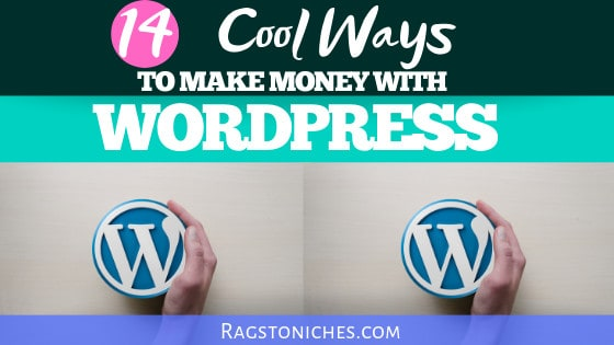Cool ways to make money from a wordpress blog