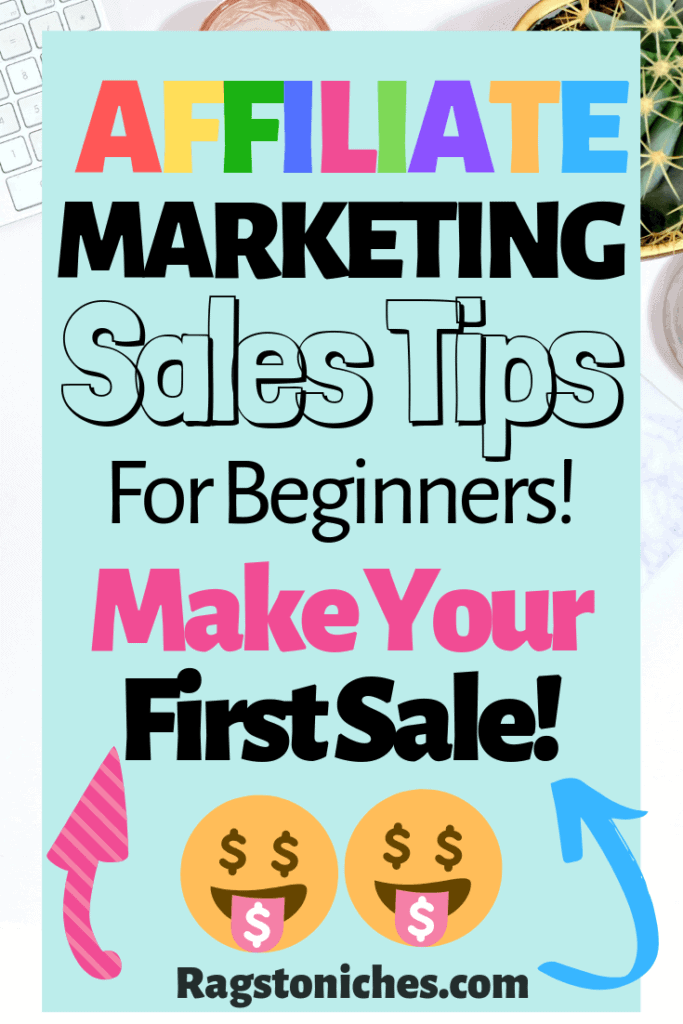 affiliate marketing for beginners, how to make your first affiliate sale!