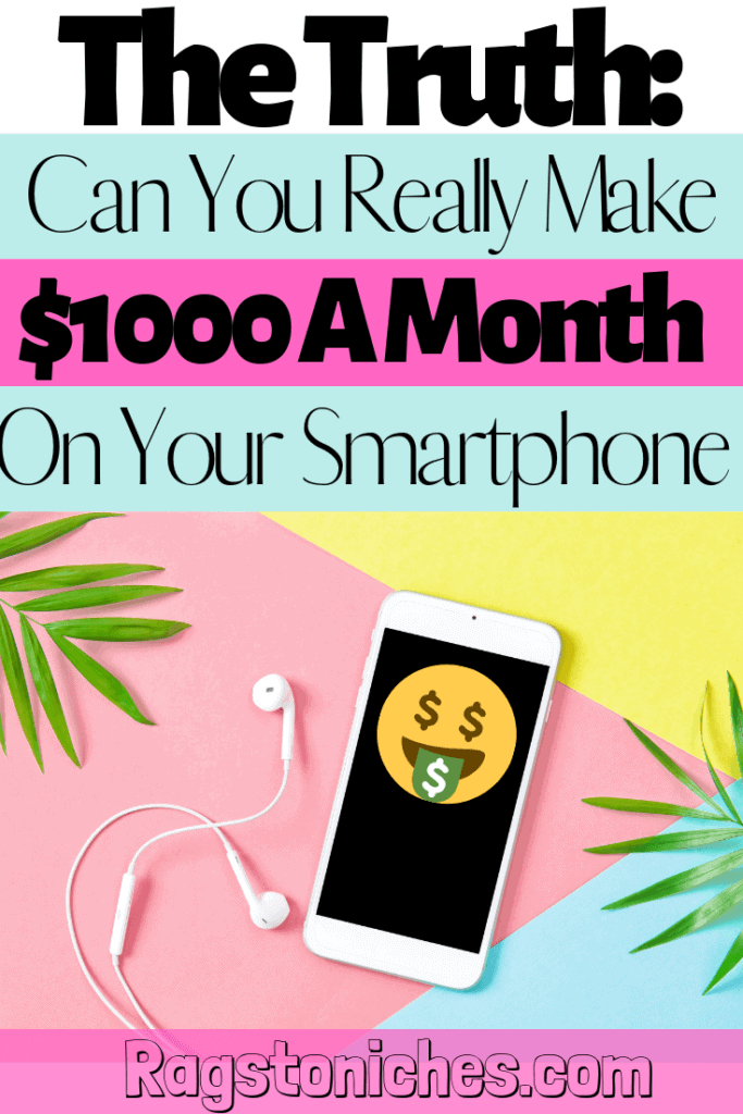 Can you make $1000 a month on your smartphone?
