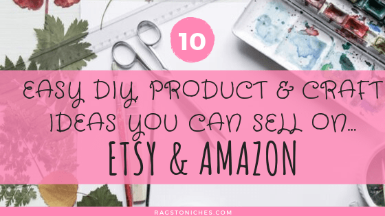 10 Easy Diy And Craft Ideas You Can Sell On Etsy Amazon