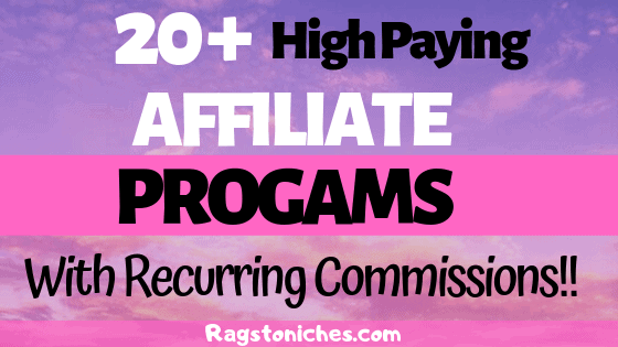 High Paying Best Affiliate Programs Recurring Commissions!