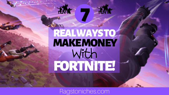 Real Ways To Make Money With Fortnite