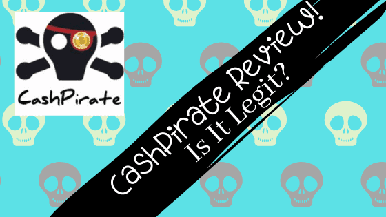 CashPirate app review legit or not?