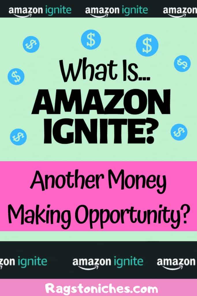 what is amazon ignite? Another way to make money on Amazon.
