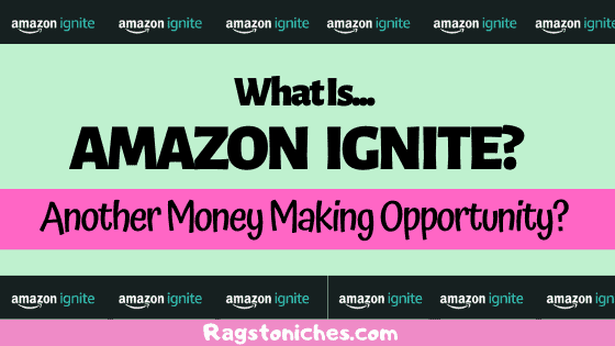 what is amazon ignite another way to make money on amazon.