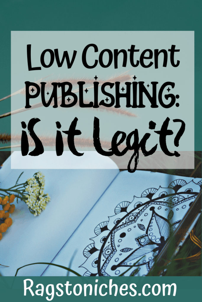 what is low content publishing legit or not?
