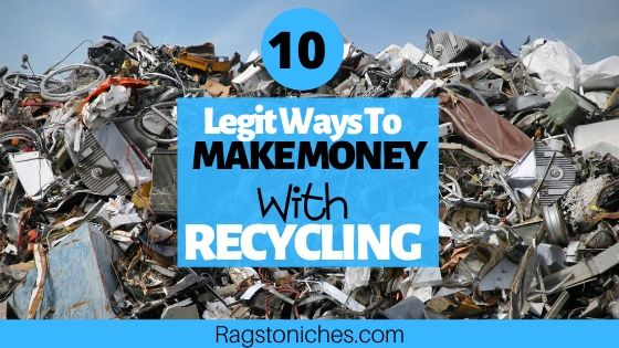 legit  ways to make money with recycling