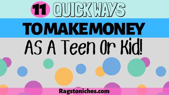 11 Quick ways to make money as a kid and teen online or from home