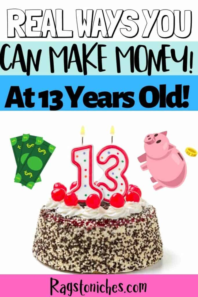 real ways to make money at 13 years old online or form home