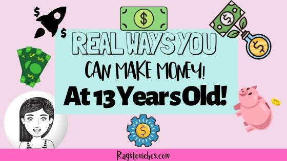 how to make money as a 13 year old online or from home