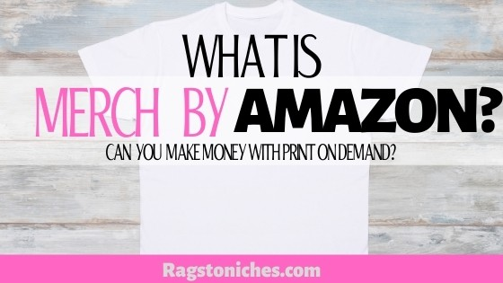 What Is Merch by Amazon Can you make money with print on demand.