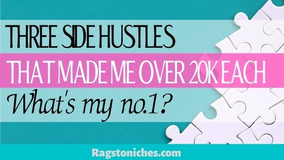 Three side hustles that made me over 20k each