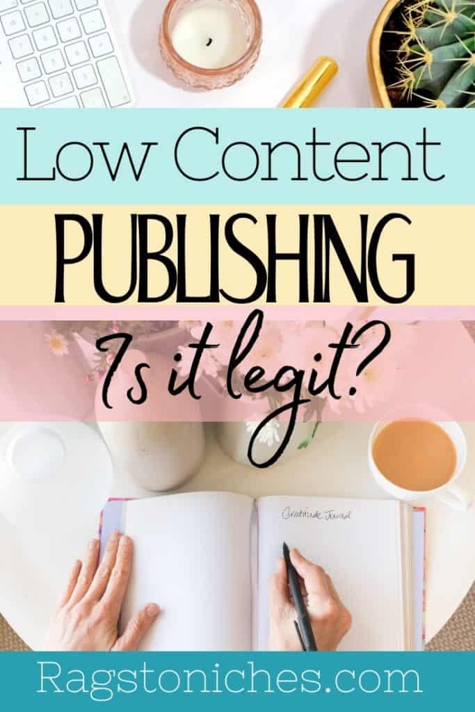 is low content publishing legit
