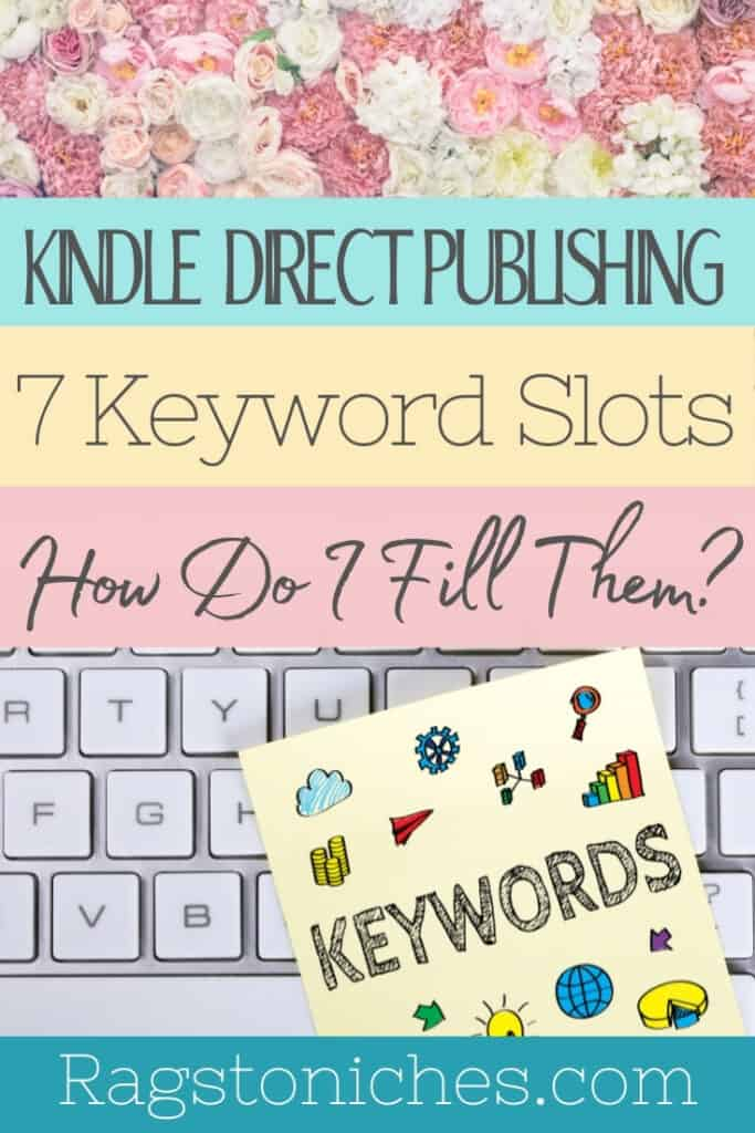 kindle direct publishing how do you fill 7 keyword slots for low content books