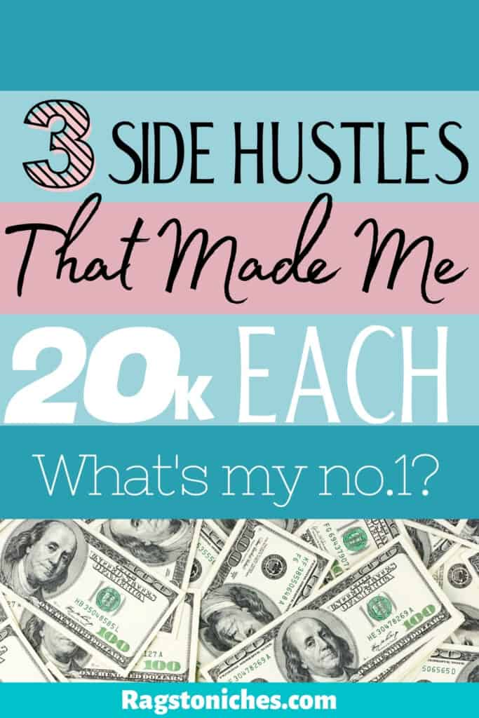 My most successful side hustles that made me 20k plus each.
