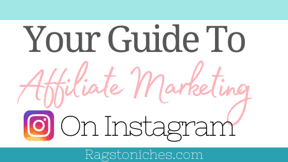 your guide to affiliate marketing on instagram how do you make money on instagram