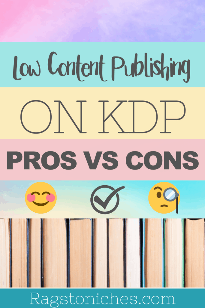 low content publishing on kdp pros vs cons
