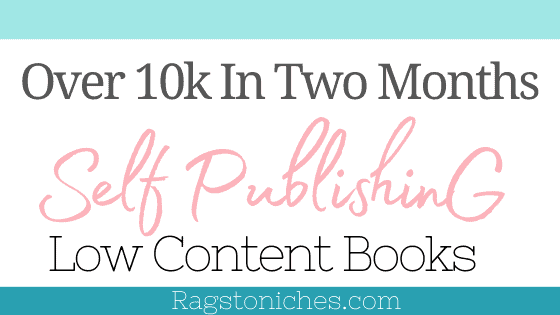 KDP income report Over 10k in two months low content publishing.